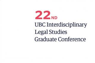 2nd UBC Interdisciplinary Legal Studies Graduate Conference